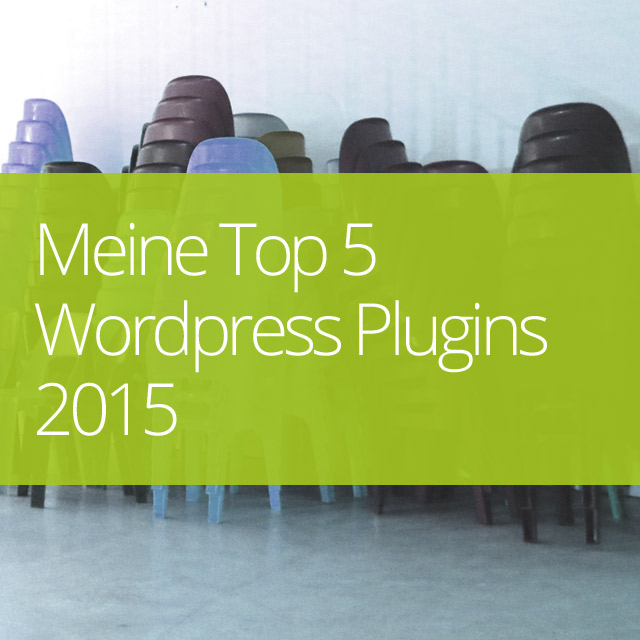 Meine Top 5 WordPress Plugins 2015