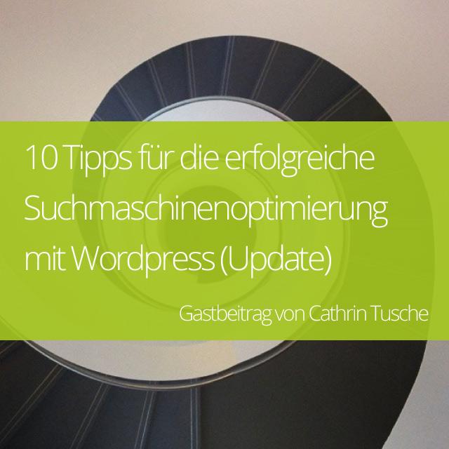 10 Tipps für die erfolgreiche Suchmaschinenoptimierung mit WordPress