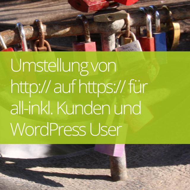 Umstellung von http:// auf https:// für all-inkl. Kunden und WordPress User
