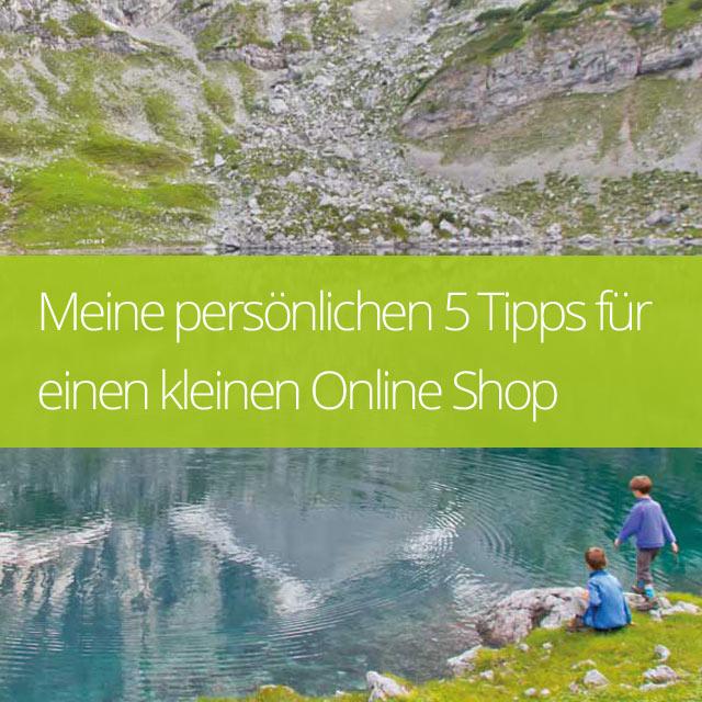 Meine persönlichen 5 Tipps für einen kleinen Online-Shop