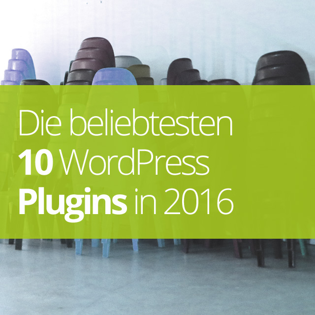 Die beliebtesten 10 WordPress Plugins in 2016