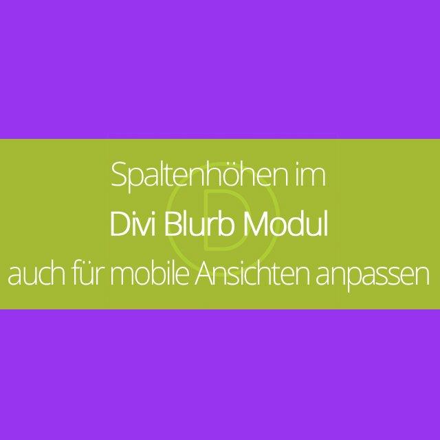 Spaltenhöhen im Divi Blurb Modul auch für mobile Ansichten anpassen