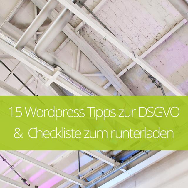 15 WordPress Tipps zur DSGVO & meine Checkliste (kostenfrei) zum runterladen