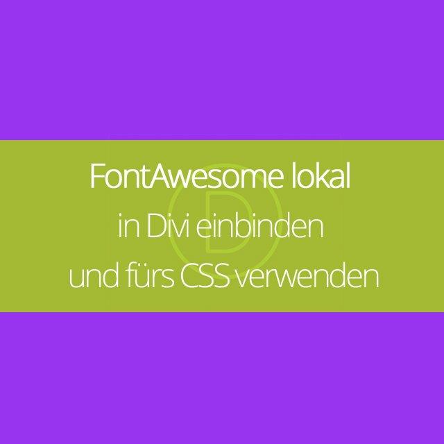 FontAwesome lokal in Divi einbinden und über CSS verwenden